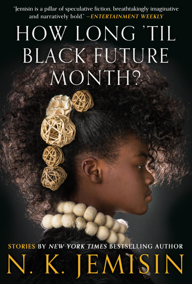 Cover of N.K. Jemisins How Long Til Black Future Month, featuring a young black girl in side profile, wearing wicker beads in her hair and woollen beads around her neck.