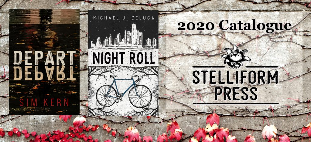 Stelliform 2020 Catalogue banner, featuring covers for Sim Kern's Depart, Depart! and Michael J. DeLuca's Night Roll