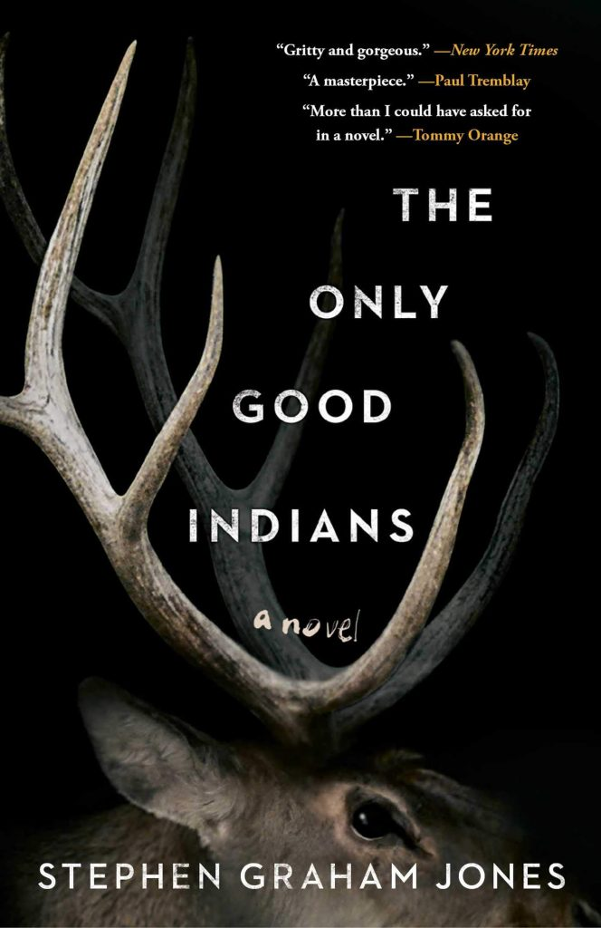 Image of book cover: The Only Good Indians by Stephen Graham Jones, featuring an elk head and antlers.