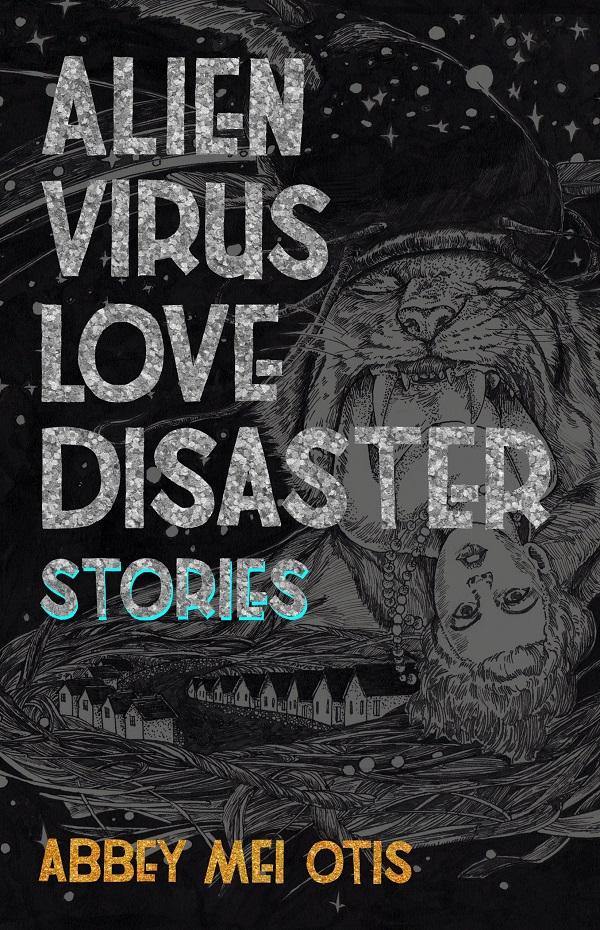 Cover of Abbey Mei Otis's Alien Virus Love Disaster.