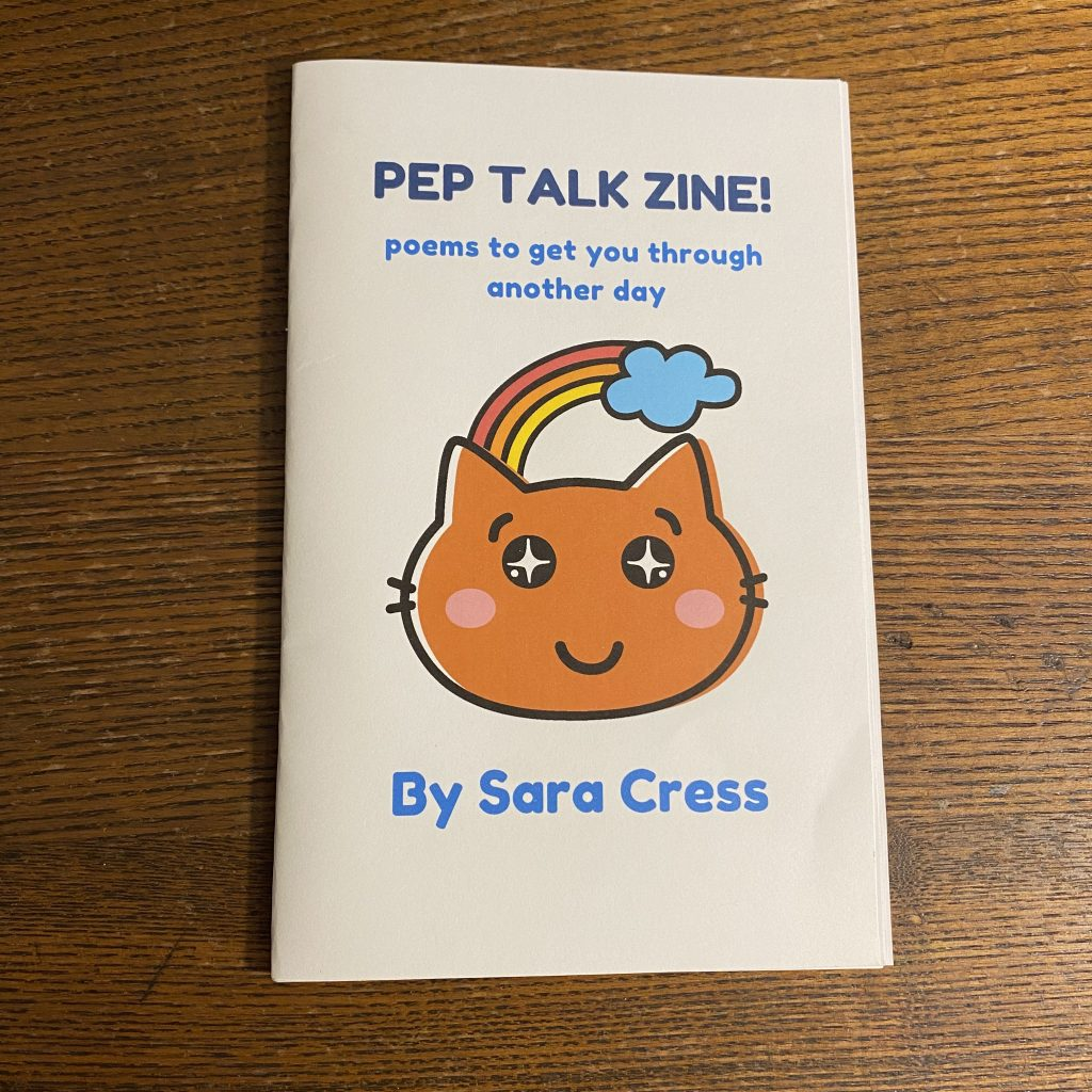 Photo of Pep Talk Zine! by Sara Cress.