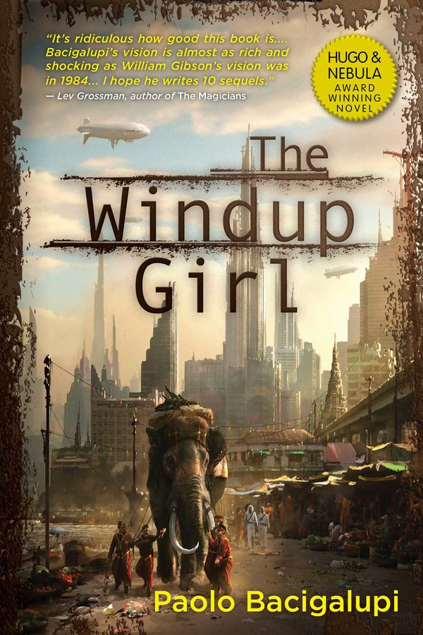 Cover of Paolo Bacigalupi's The Windup Girl.
