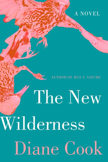 Cover of Diane Cook's The New Wilderness