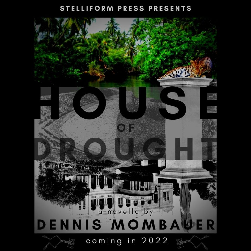 Announcement for Dennis Mombauer's The House of Drought