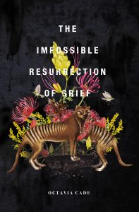 Cover of Octavia Cade's The Impossible Resurrection of Grief