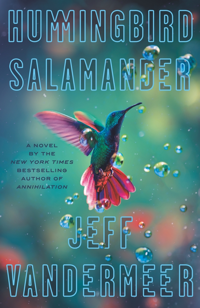 Cover of Jeff VanderMeer's HUMMINGBIRD SALAMANDER