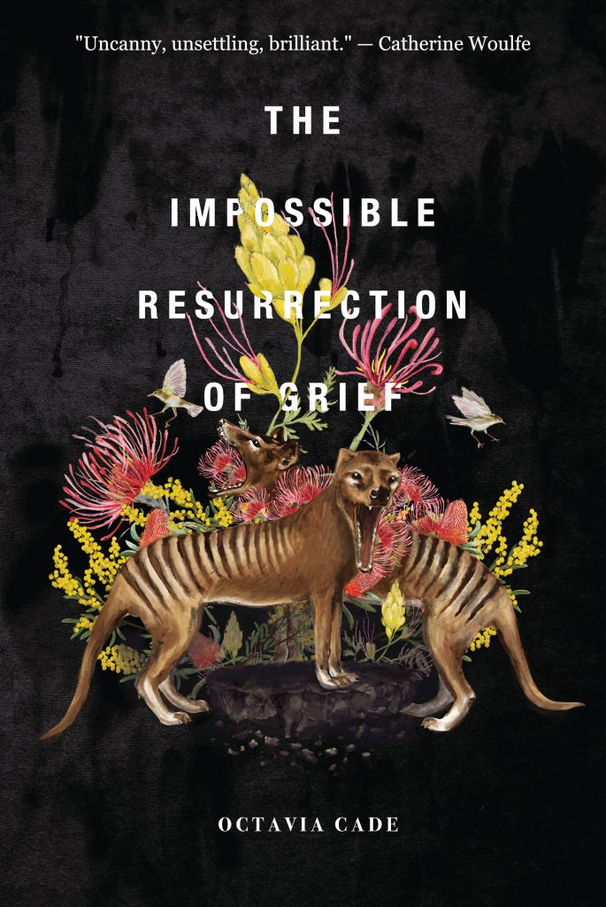 Front Cover of Octavia Cade's THE IMPOSSIBLE RESURRECTION OF GRIEF