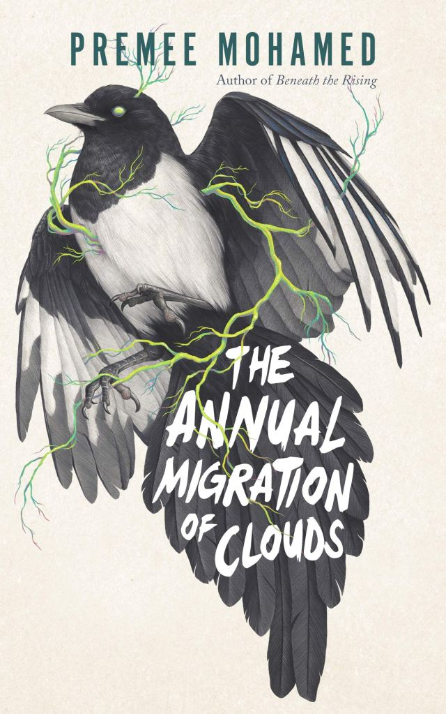 Cover of Premee Mohamed's THE ANNUAL MIGRATION OF CLOUDS, featuring a magpie with thin green branches protruding from its body.